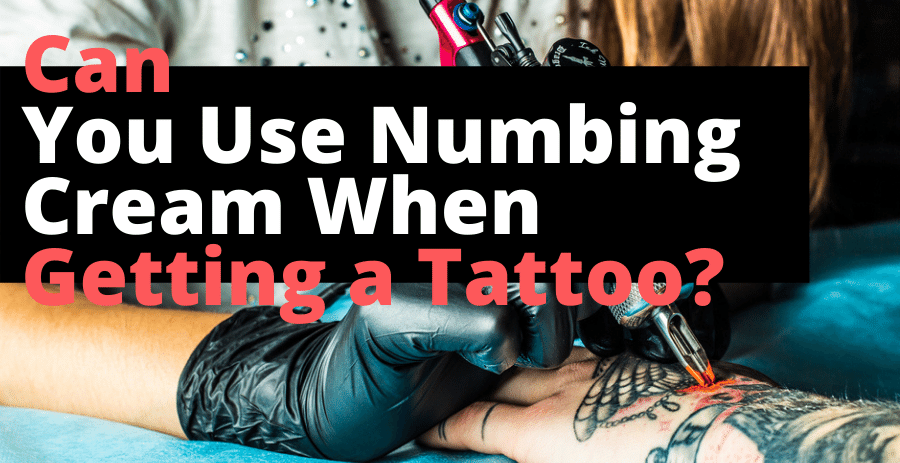 Can You Use Numbing Cream When Getting a Tattoo Fetured Image