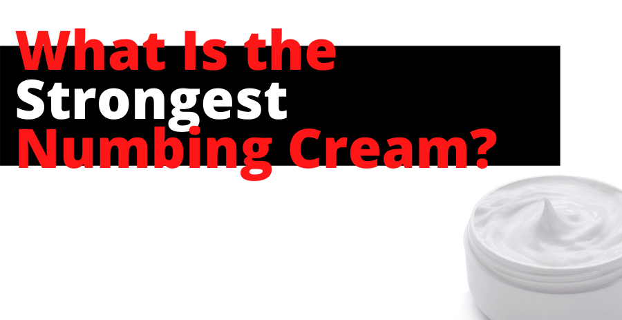 What Is the Strongest Numbing Cream Fetured Image